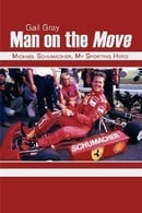 Man on the Move  subtitled Michael Schumacher, My Sporting Hero by Gail Gray.