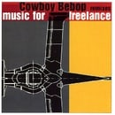 Cowboy Bebop Remixes: Remixes for Freelance