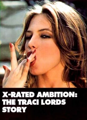 X-Rated Ambition: The Traci Lords Story