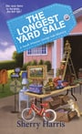 The Longest Yard Sale: A Sarah Winston Garage Sale Mystery