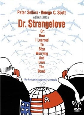 Inside: 'Dr. Strangelove or How I Learned to Stop Worrying and Love the Bomb'