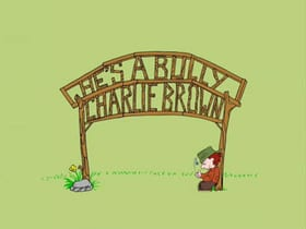 He's a Bully, Charlie Brown                                  (2006)