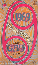 "1969: the gay year: A fun book, a screaming laugh riot, a ""homoscope"" for gay guys and gay gals"