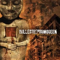 I KILLED THE PROM QUEEN WHEN GOODBYE MEANS FOREVER CD