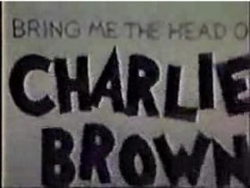 Bring Me the Head of Charlie Brown                                  (1986)