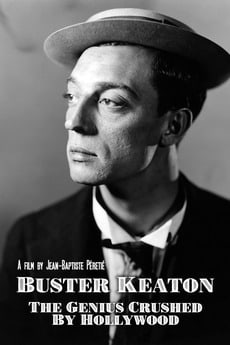 Buster Keaton, the Genius Destroyed by Hollywood (2018)