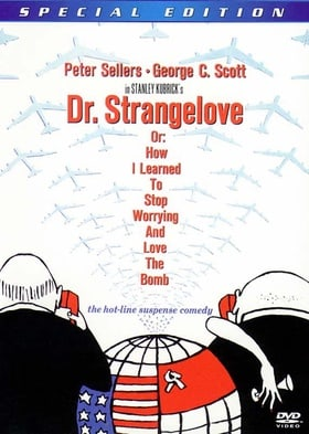 Dr. Strangelove: or How I Learned to Stop Worrying and Love the Bomb (Special Edition)