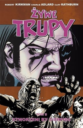 Żywe trupy: Stworzeni by cierpieć (The Walking Dead, Volume 8: Made To Suffer)