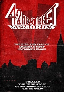 42nd Street Memories: The Rise and Fall of America's Most Notorious Street